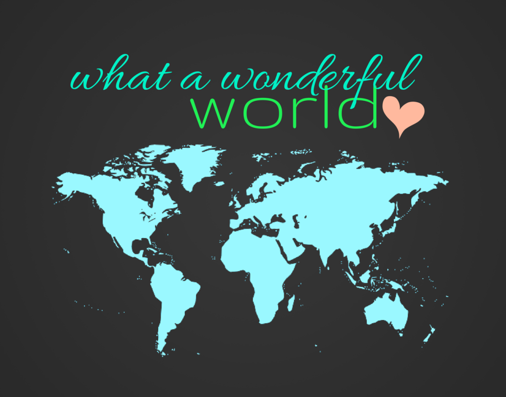 It 39 s a wonderful world free printable loving here for Wonderful world