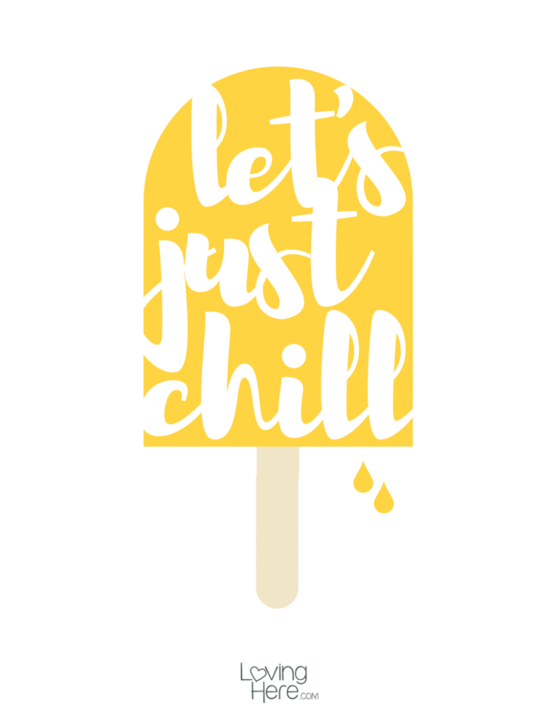 lets juts chill popcicle free summer printable